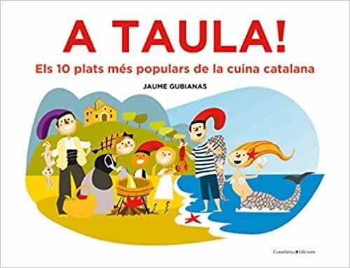 A taula!: Els 10 plats més populars de la cuina catalana - Cossetània Edicions