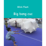 big bang cuc blink flash