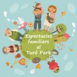 espectacles familiars al turo parc