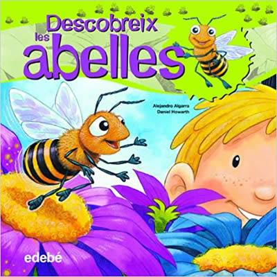 Descobreix el món de les abelles - Edebé